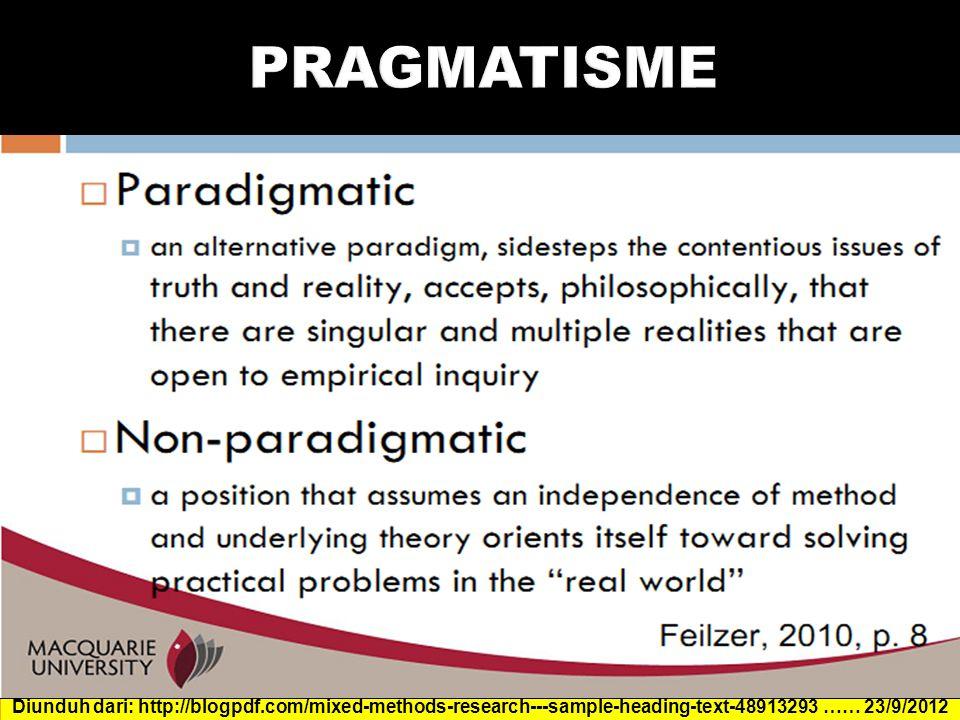  Mengkombinasikan metode/data/analysis sedemikian rupa sehingga:  Mereka membentuk satu kesatuan  Menjaga sifat0sifat paradigmatiknya masing-masing (tidak mencampur-adukkan satu-sama lain)  Menghasilkan kontribusi yang sama nilainya