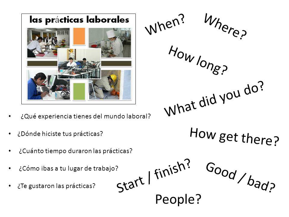 ¿Qué experiencia tienes del mundo laboral. ¿Dónde hiciste tus prácticas.