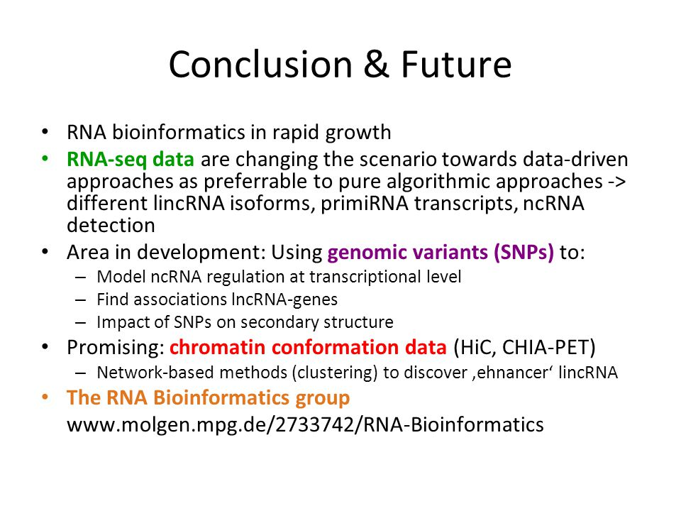 Conclusion & Future RNA bioinformatics in rapid growth RNA-seq data are changing the scenario towards data-driven approaches as preferrable to pure al