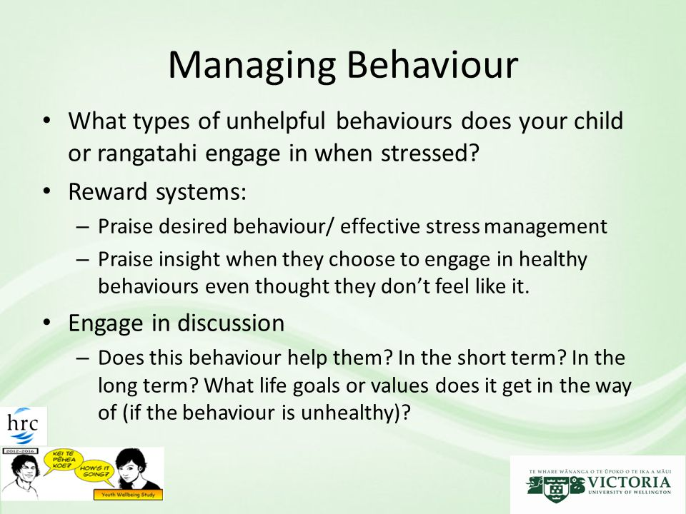 Managing Behaviour What types of unhelpful behaviours does your child or rangatahi engage in when stressed.