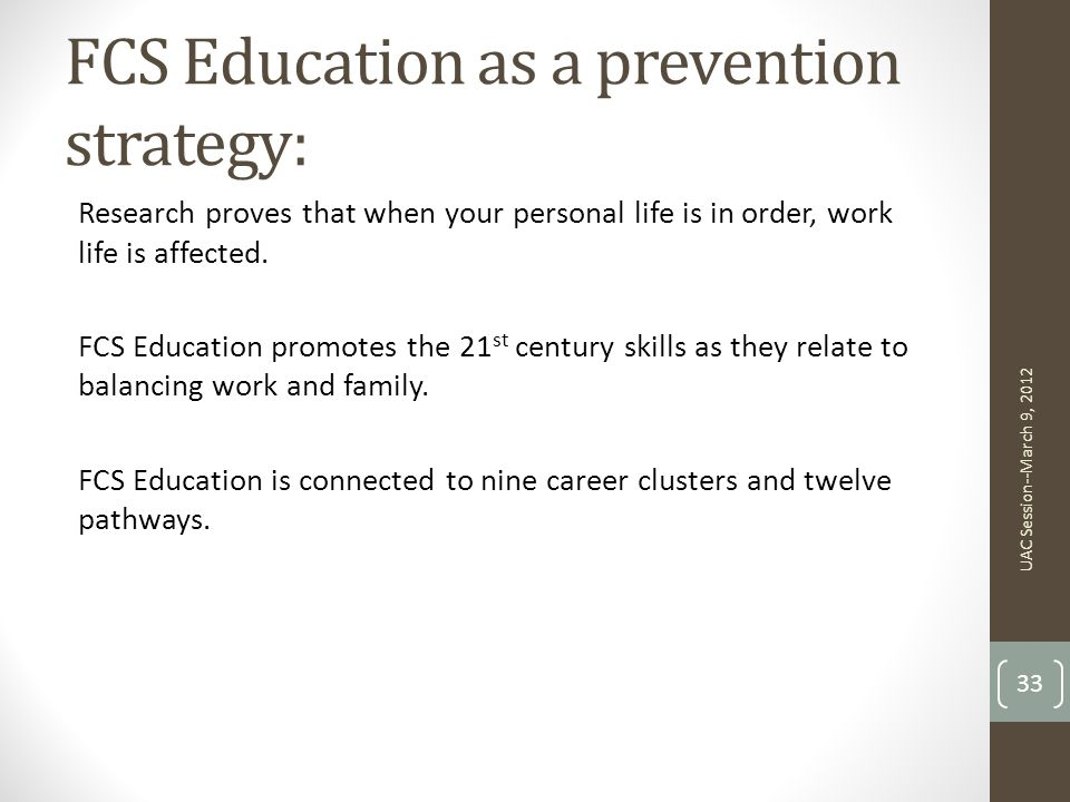 FCS Education as a prevention strategy: Research proves that when your personal life is in order, work life is affected.