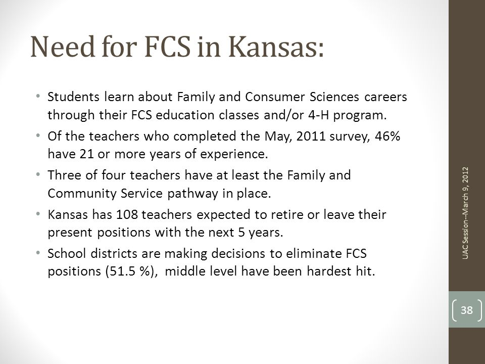 Need for FCS in Kansas: Students learn about Family and Consumer Sciences careers through their FCS education classes and/or 4-H program.