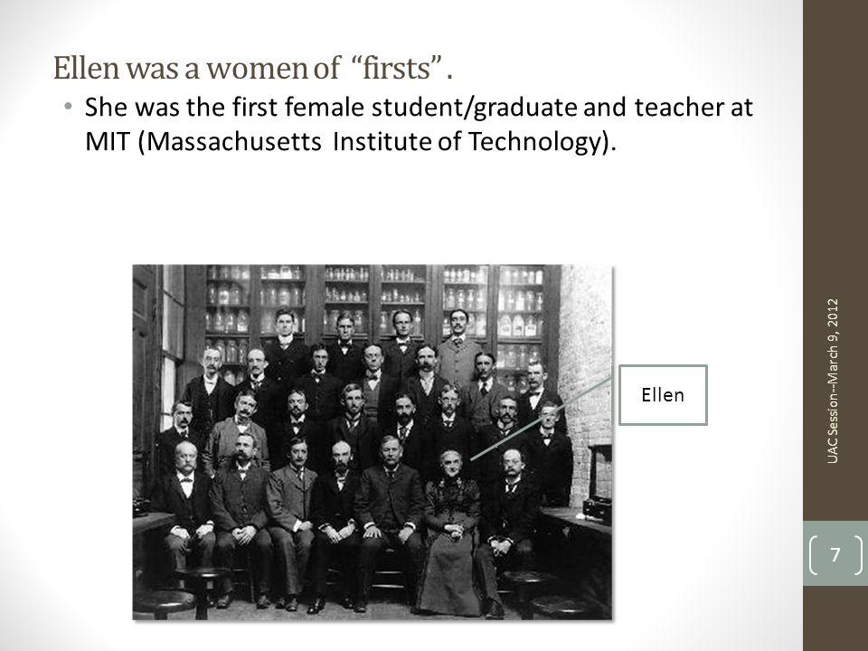Ellen was a women of firsts .