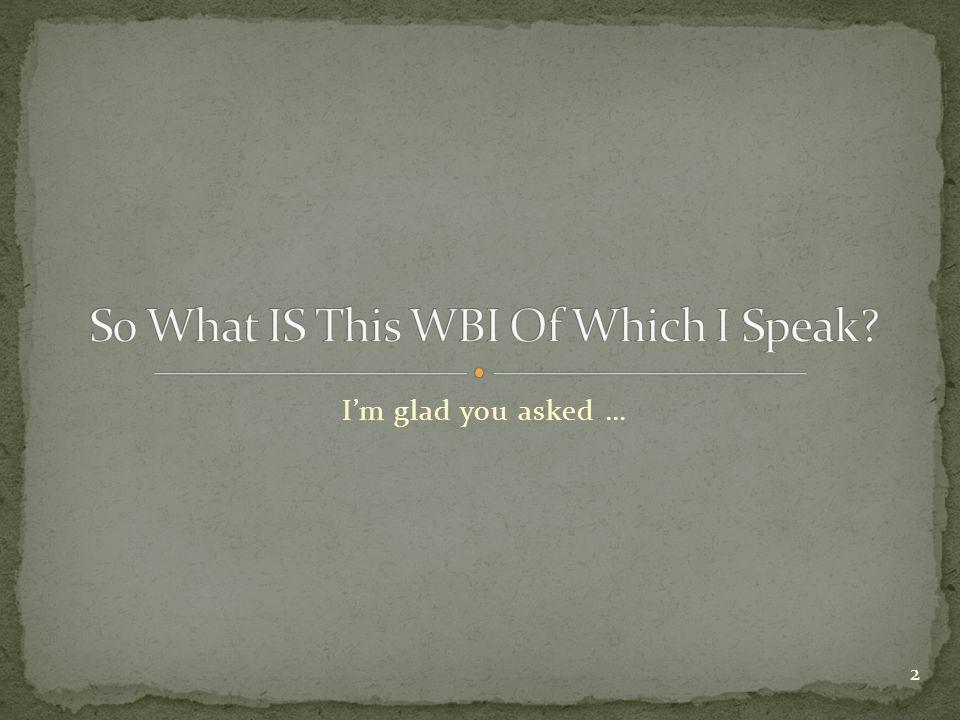 I'm glad you asked … 2