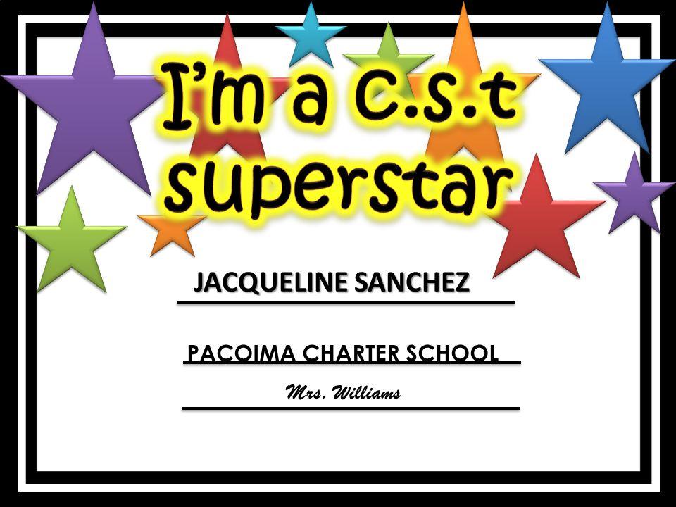 JACQUELINE SANCHEZ PACOIMA CHARTER SCHOOL Mrs. Williams