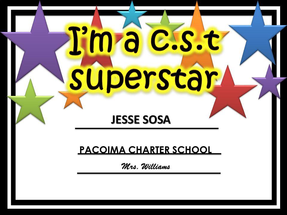 JESSE SOSA PACOIMA CHARTER SCHOOL Mrs. Williams