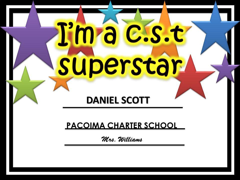 DANIEL SCOTT PACOIMA CHARTER SCHOOL Mrs. Williams