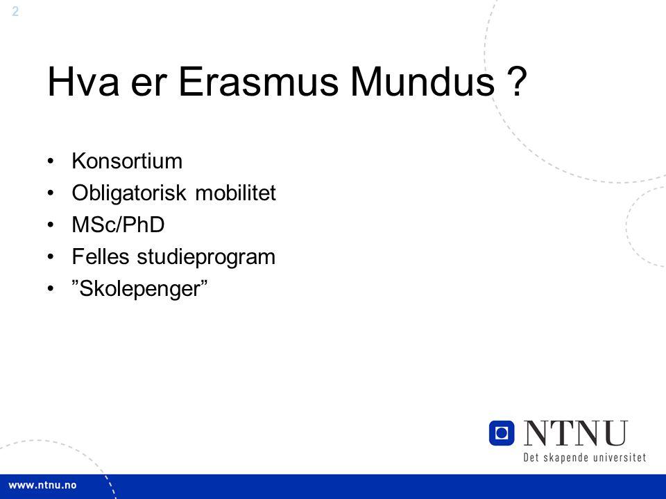 2 Hva er Erasmus Mundus .