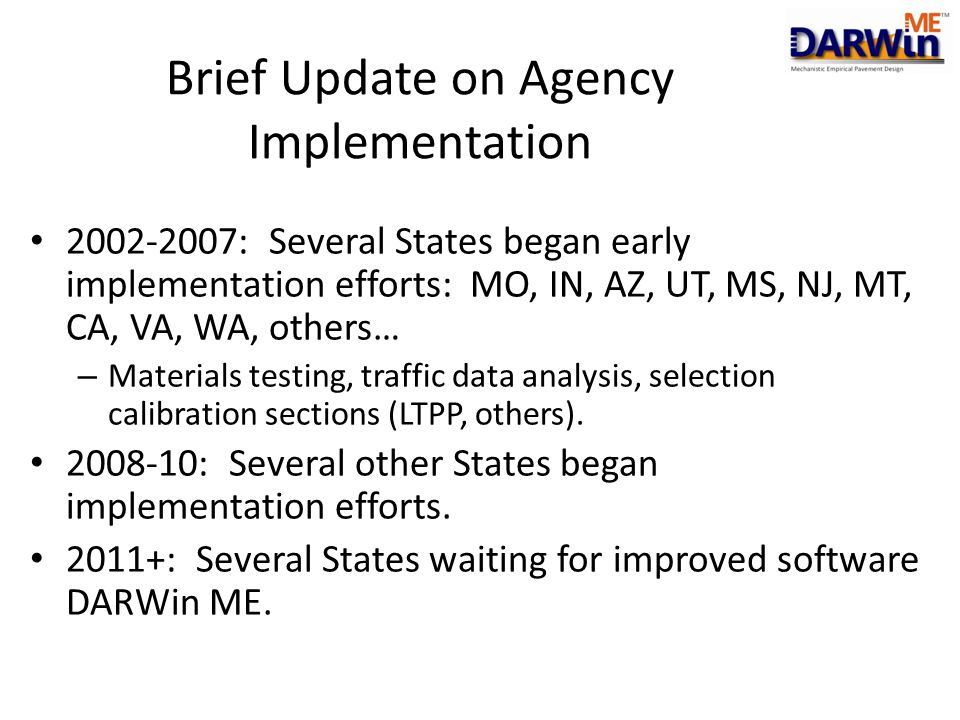 Brief Update on Agency Implementation 2002-2007: Several States began early implementation efforts: MO, IN, AZ, UT, MS, NJ, MT, CA, VA, WA, others… –