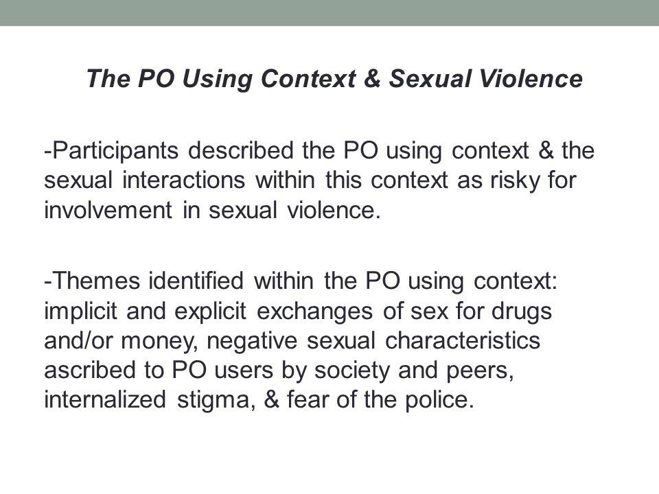 Drug Exchanges & Implicit Quid Pro Quo Expectations -Some participants described a quid pro quo expectation surrounding sex and drug exchanges.