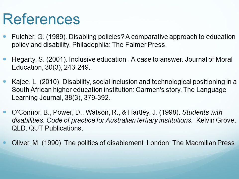 References Fulcher, G. (1989). Disabling policies.