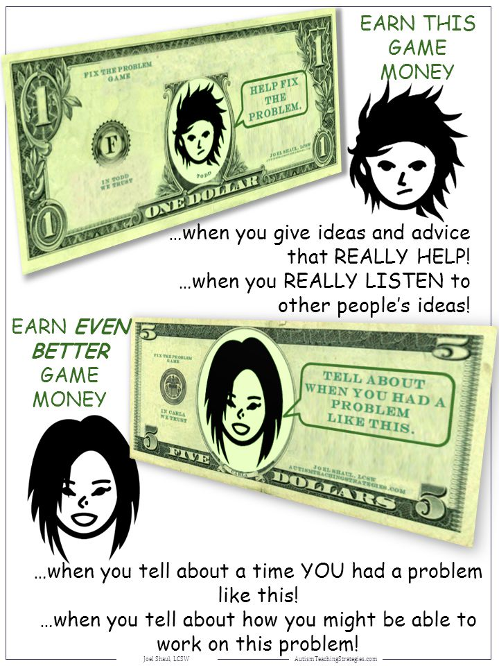 EARN THIS GAME MONEY …when you give ideas and advice that REALLY HELP! …when you REALLY LISTEN to other people's ideas! EARN EVEN BETTER GAME MONEY …w