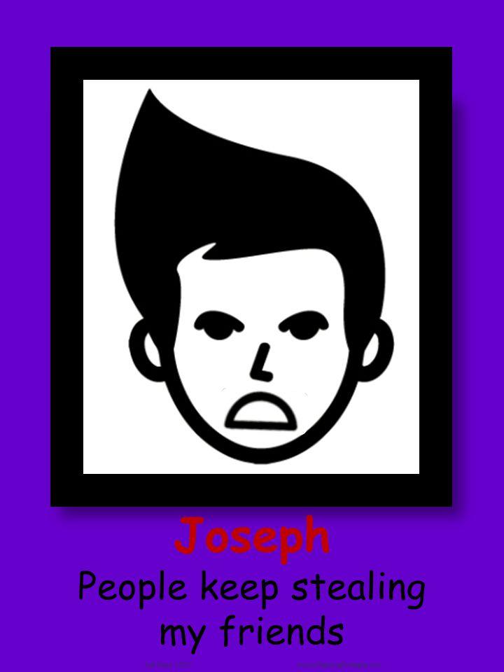 Joseph People keep stealing my friends Joel Shaul, LCSW AutismTeachingStrategies.com