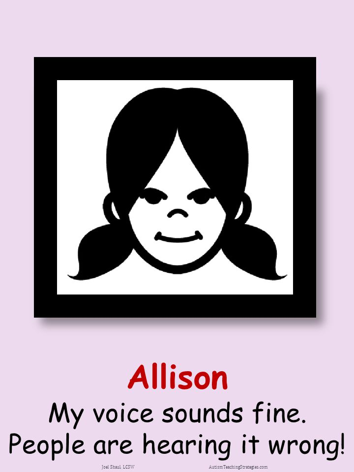 Allison My voice sounds fine.People are hearing it wrong.
