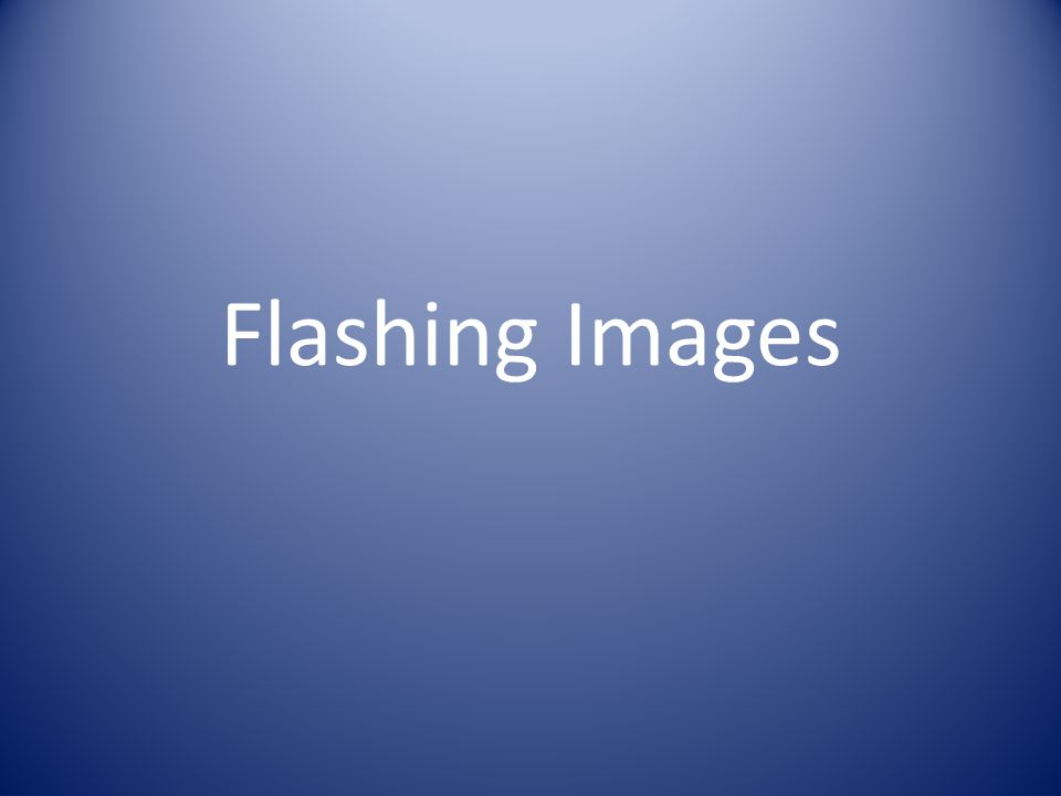 Flashing Images