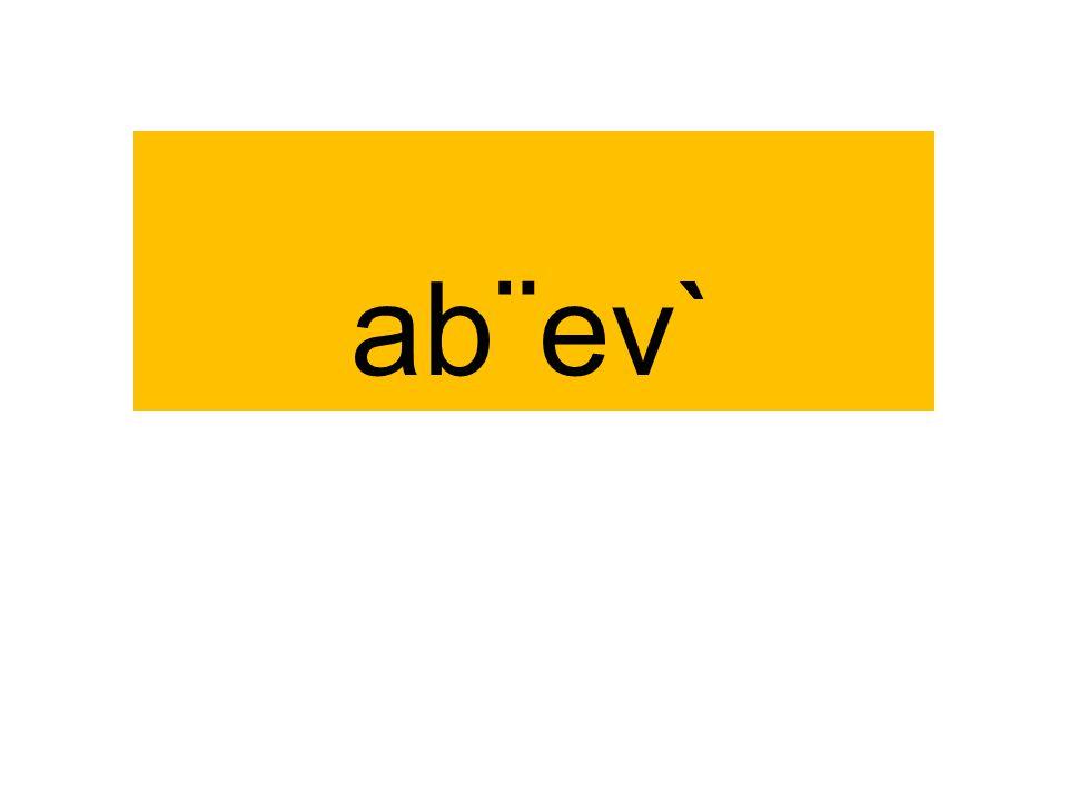ab¨ev`