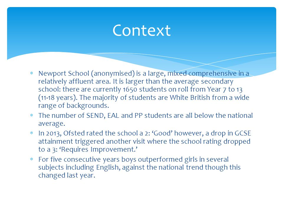  Newport School (anonymised) is a large, mixed comprehensive in a relatively affluent area.