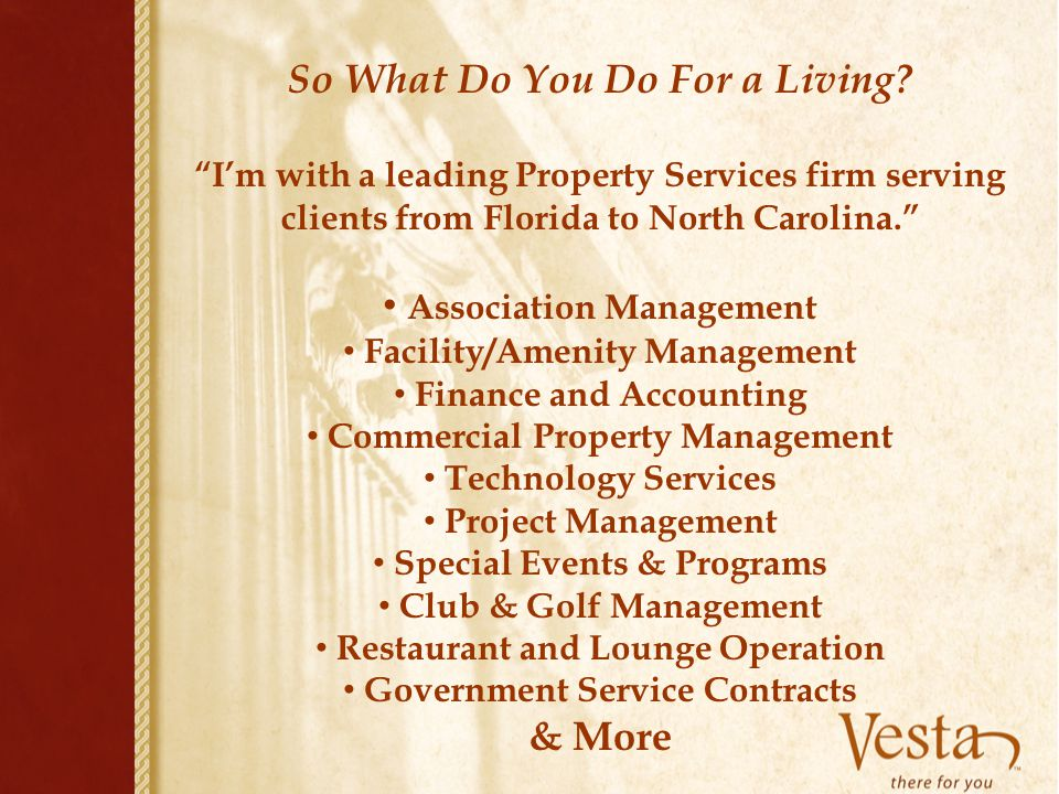 """So What Do You Do For a Living? """"I'm with a leading Property Services firm serving clients from Florida to North Carolina."""" Association Management Fac"""