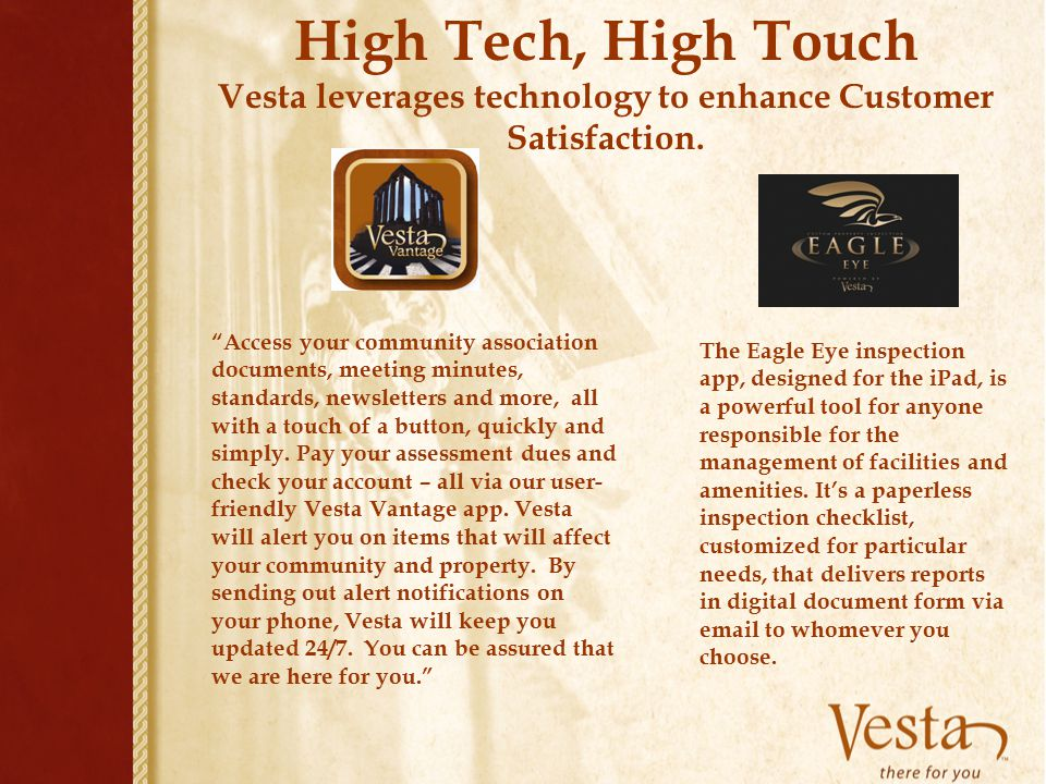"""High Tech, High Touch Vesta leverages technology to enhance Customer Satisfaction. """"Access your community association documents, meeting minutes, stan"""