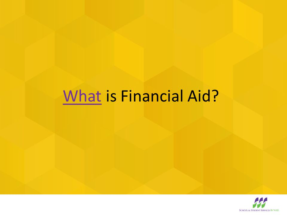 Grants Financial aid in the form of a grant from a school is not a loan and does not need to be repaid.