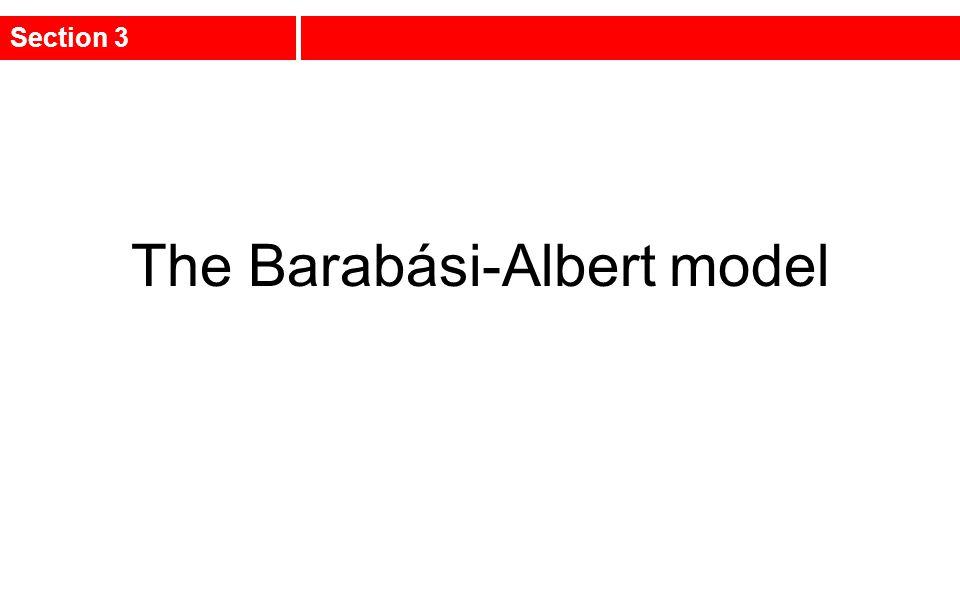 The Barabási-Albert model Section 3