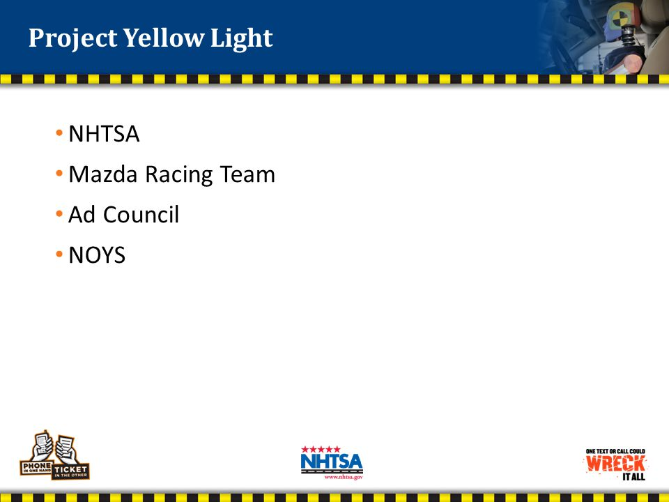 NHTSA Mazda Racing Team Ad Council NOYS Project Yellow Light