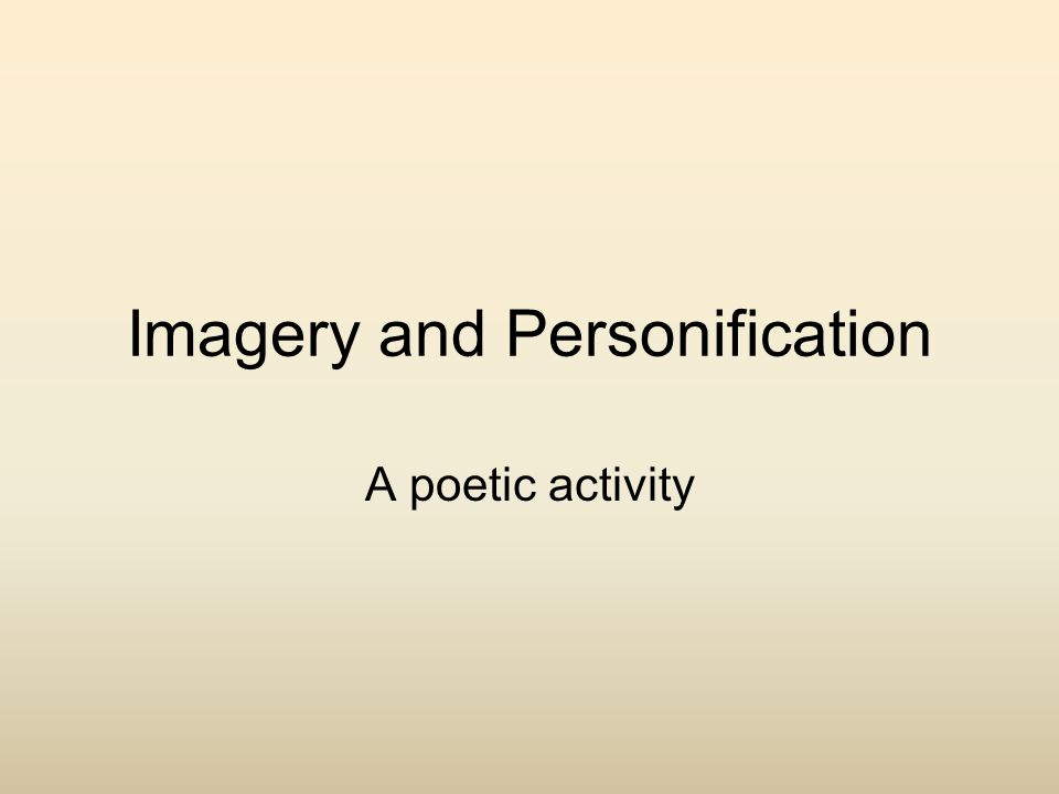 Imagery and Personification A poetic activity