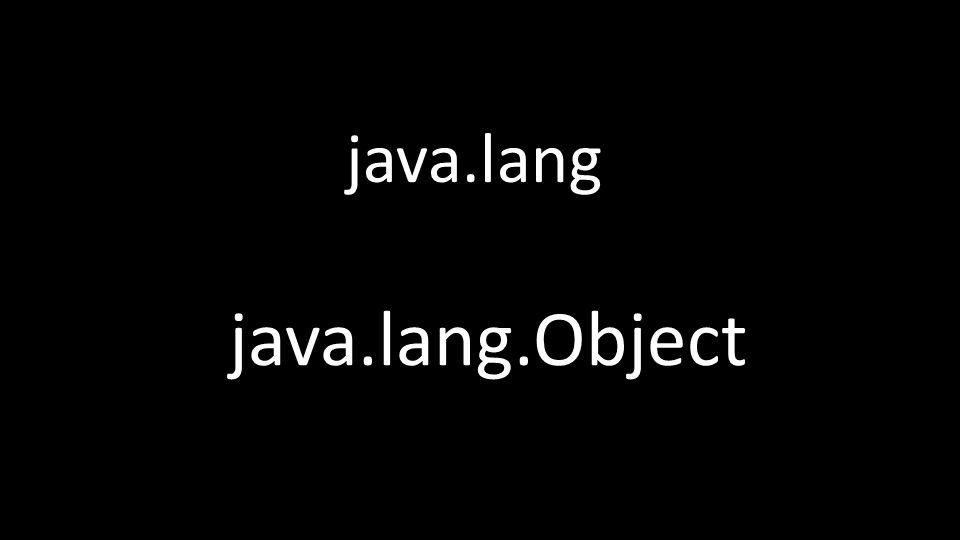 java.lang java.lang.Object