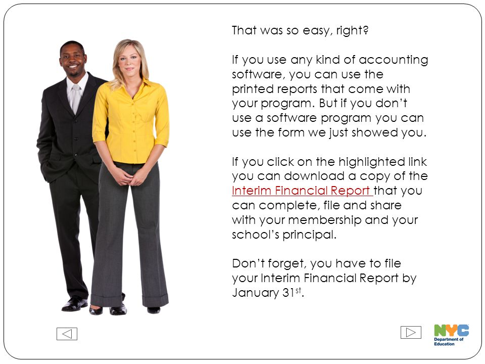 That was so easy, right? If you use any kind of accounting software, you can use the printed reports that come with your program. But if you don't use