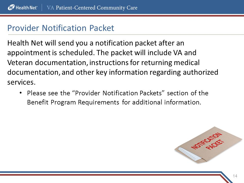 Provider Notification Packet Health Net will send you a notification packet after an appointment is scheduled.