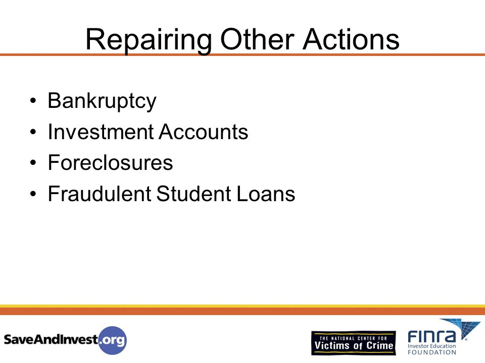 Repairing Other Actions Bankruptcy Investment Accounts Foreclosures Fraudulent Student Loans
