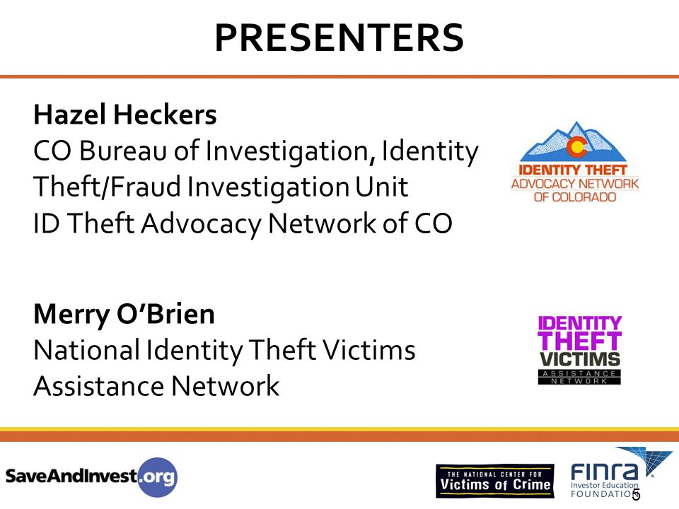 PRESENTERS Hazel Heckers CO Bureau of Investigation, Identity Theft/Fraud Investigation Unit ID Theft Advocacy Network of CO Merry O'Brien National Id