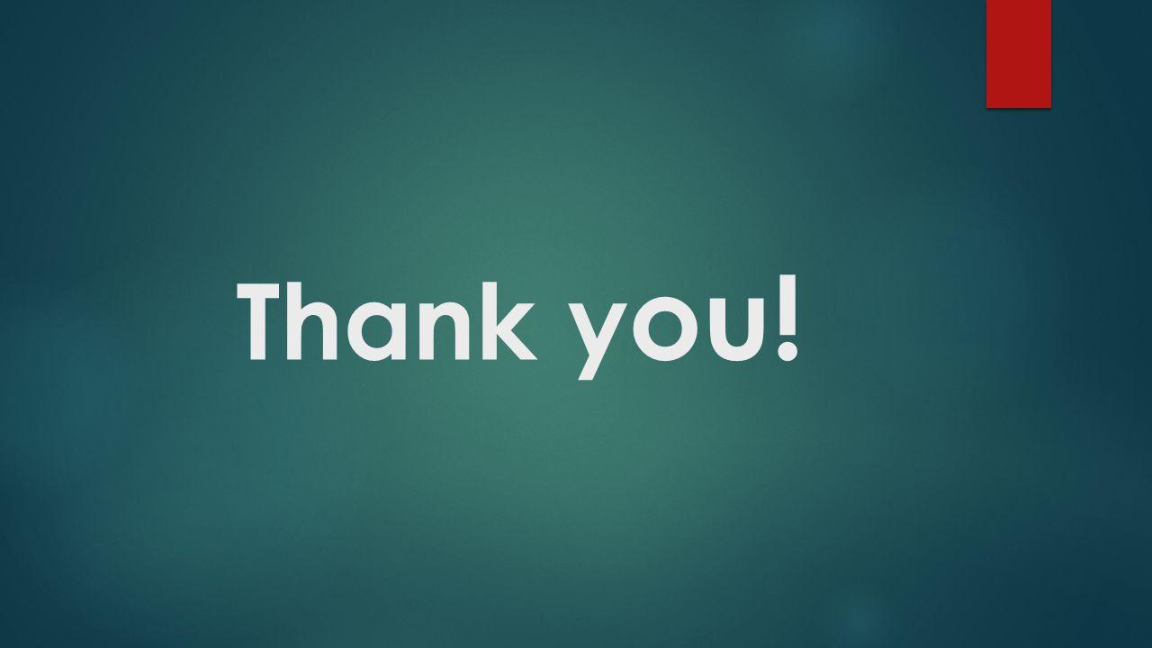 Thank y ou!