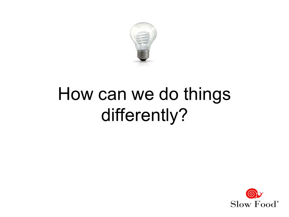 How can we do things differently