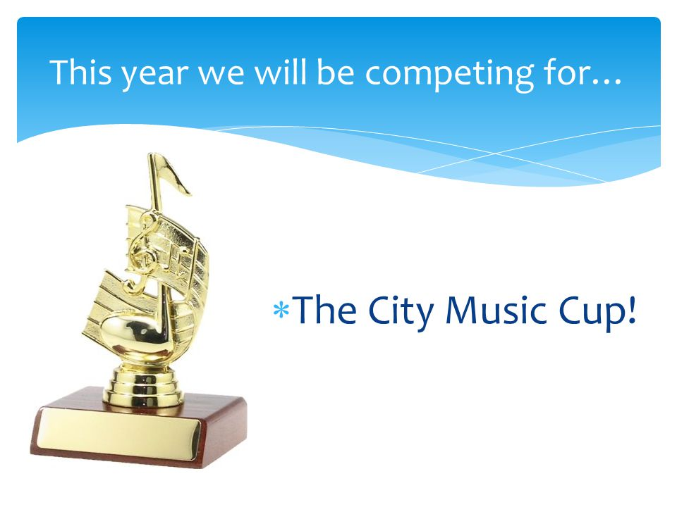  The City Music Cup! This year we will be competing for…