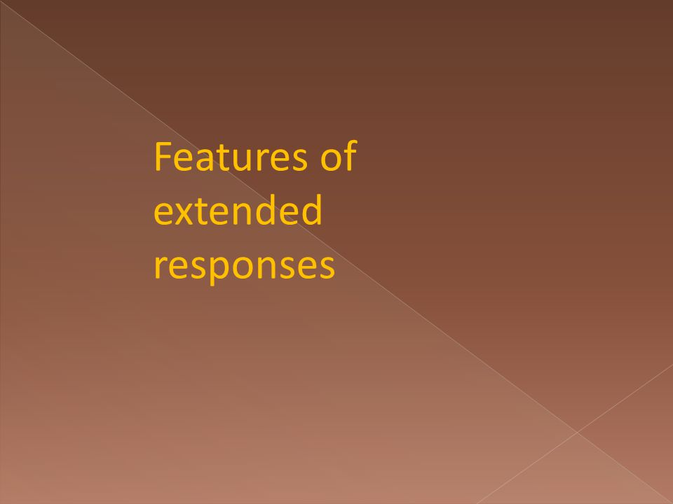 Features of extended responses