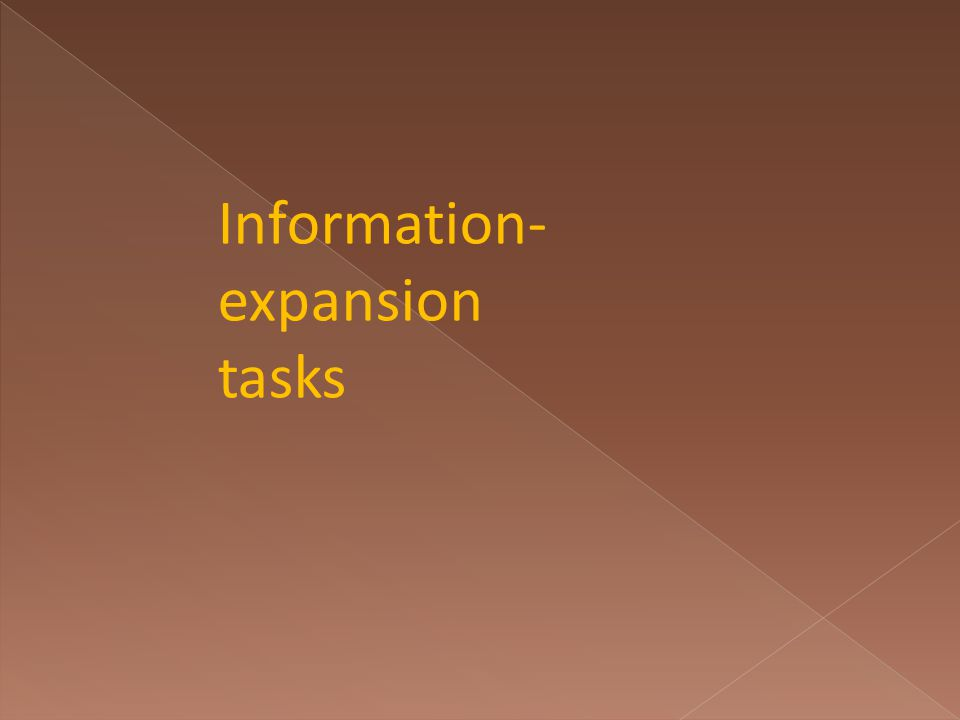 Information- expansion tasks