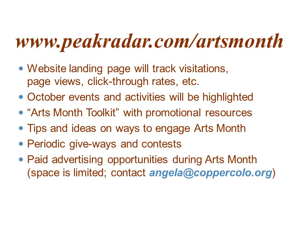 www.peakradar.com/artsmonth Website landing page will track visitations, page views, click-through rates, etc.