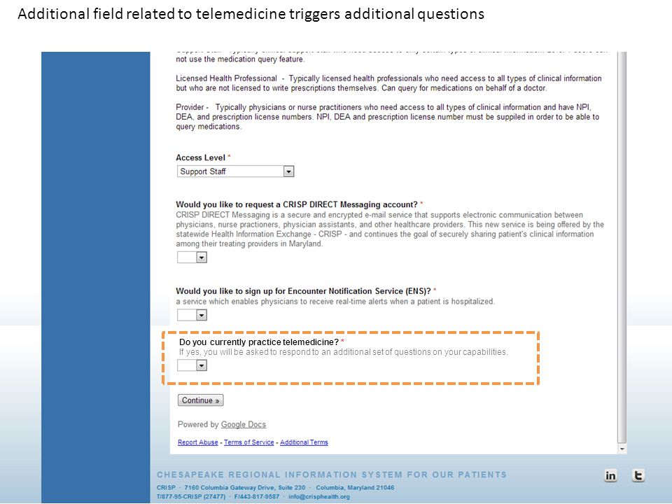 Additional field related to telemedicine triggers additional questions Do you currently practice telemedicine? * If yes, you will be asked to respond