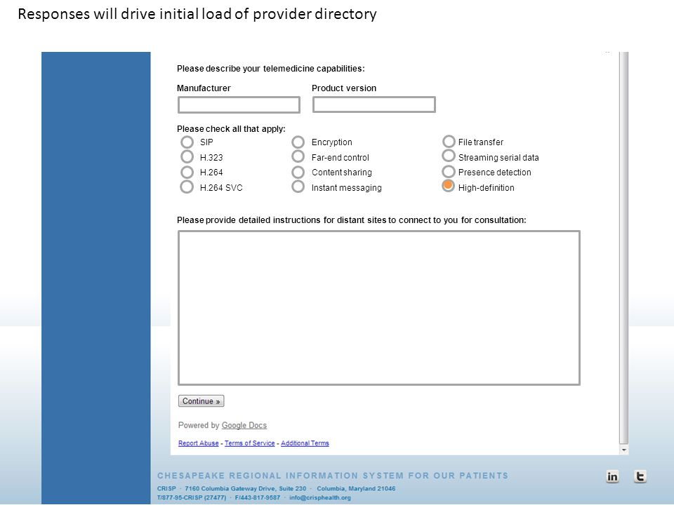 Responses will drive initial load of provider directory Please describe your telemedicine capabilities: ManufacturerProduct version Please check all t