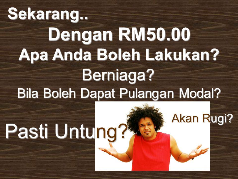 Sekarang.. Sekarang.. Dengan RM50.00 Apa Anda Boleh Lakukan.