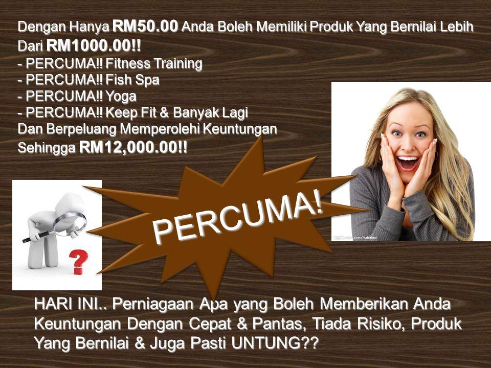 Dengan Hanya RM50.00 Anda Boleh Memiliki Produk Yang Bernilai Lebih Dari RM1000.00!.