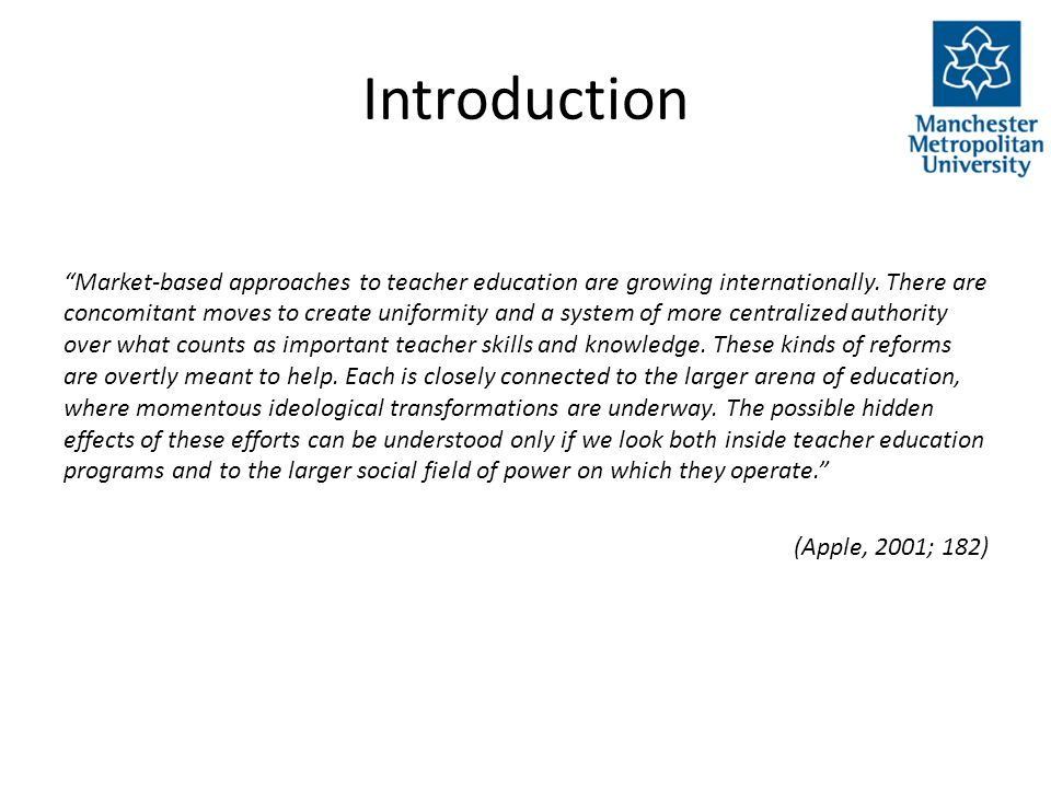 Introduction Market-based approaches to teacher education are growing internationally.