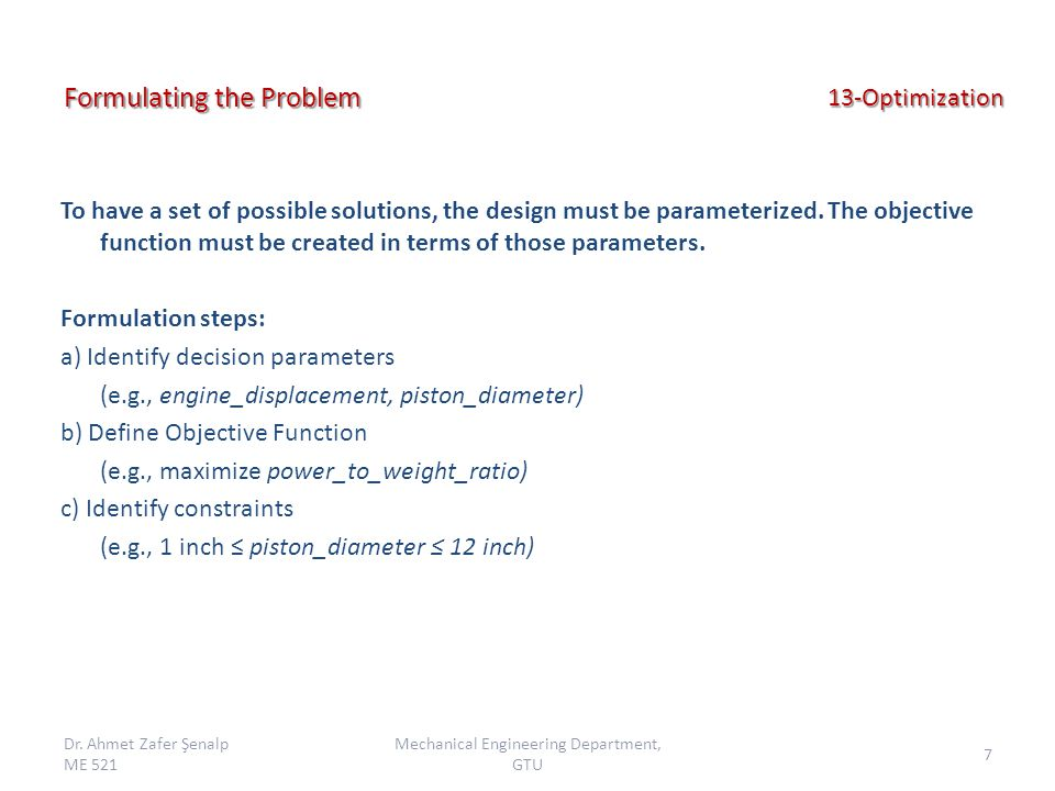 13-Optimization To have a set of possible solutions, the design must be parameterized.