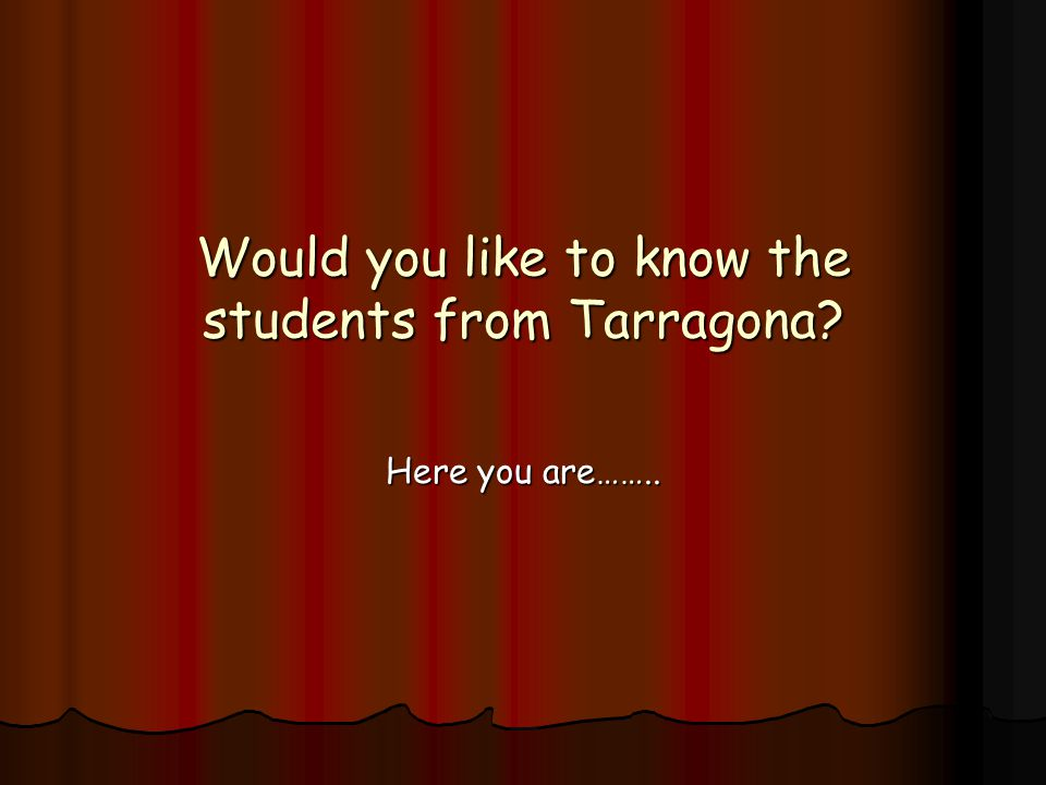 Would you like to know the students from Tarragona? Here you are……..