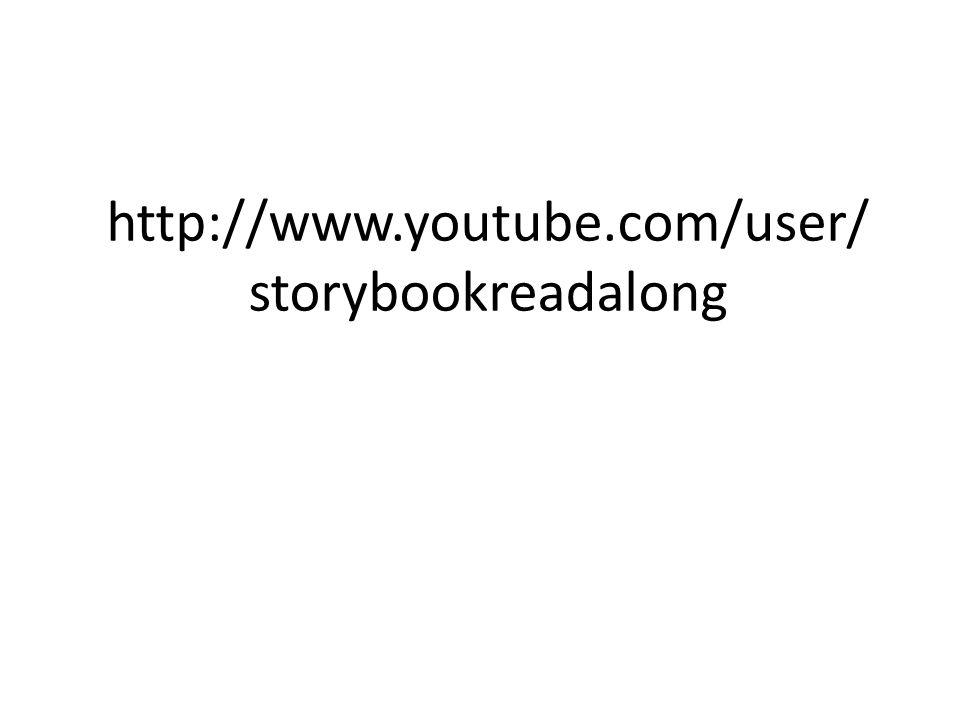 http://www.youtube.com/user/ storybookreadalong