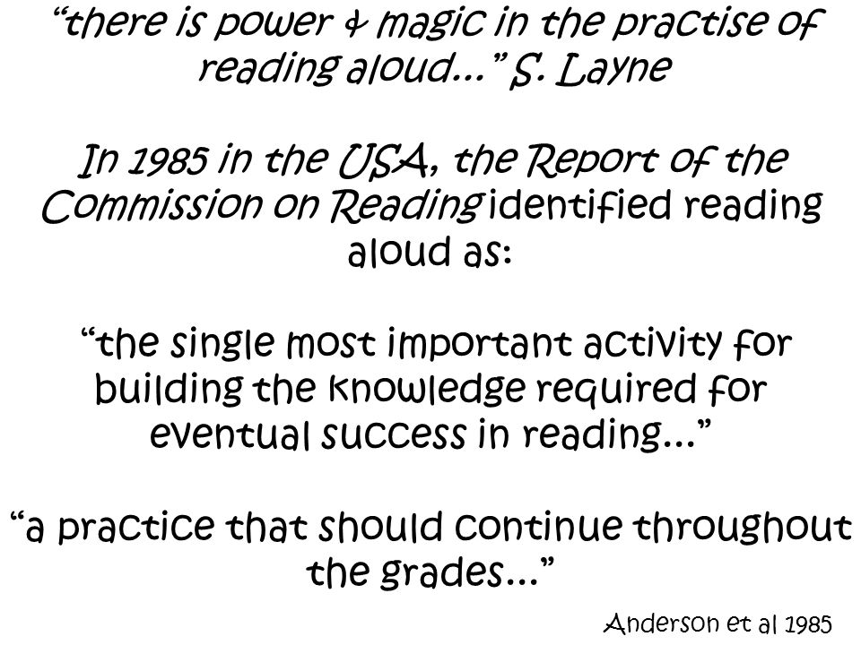 there is power & magic in the practise of reading aloud... S.