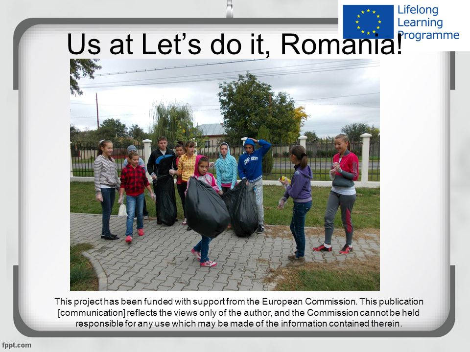 Us at Let's do it, Romania. This project has been funded with support from the European Commission.