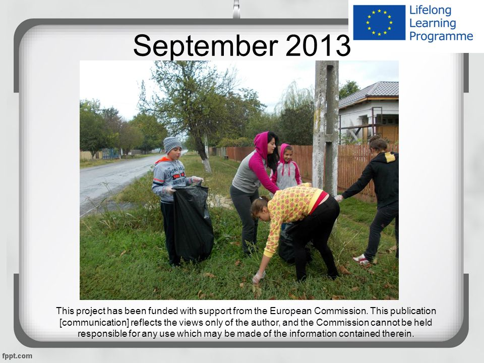 September 2013 This project has been funded with support from the European Commission.