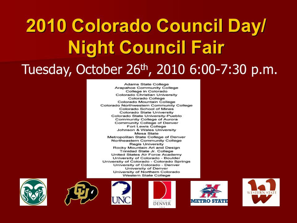 2010 Colorado Council Day/ Night Council Fair Tuesday, October 26 th, 2010 6:00-7:30 p.m.